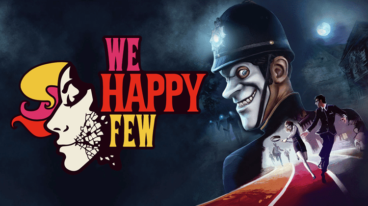 We Happy Few Review: Wouldn't It Be Easier to Just Take Your Joy?